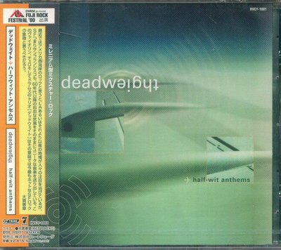 (甲上唱片) Deadweight - Half-Wit Anthems - 日盤