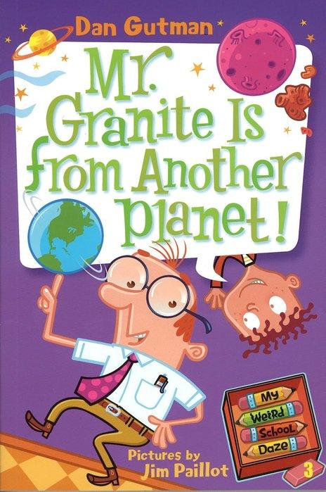 *小貝比的家*MY WEIRD SCHOOL DAZE #3: MR. GRANITE IS FROM ANOTHER