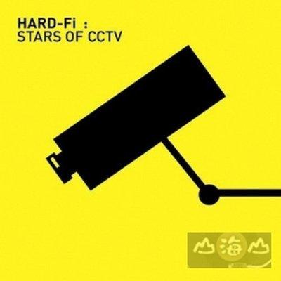【出清價】監視器裡的搖滾明星 Stars Of CCTV/堅固傳真 Hard-Fi ---5046786912