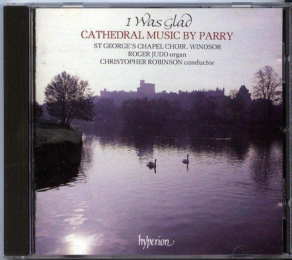 【塵封音樂盒】I Was Glad - St Geroge's Chapel Choir - Cathedral Music by Parry