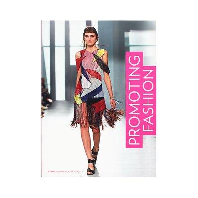 Promoting Fashion 推廣時尚 服裝品牌 時尚商業營銷策略案例研究 領先專業人士采訪見解 英文原版