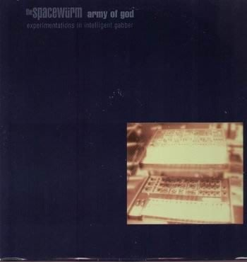 [狗肉貓]_ The Spacewürm_Army Of God: Experimentations In Intelligent Gabber _ LP