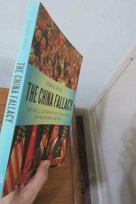 【英文舊書】[中國] [國關] The China Fallacy, Donald Gross