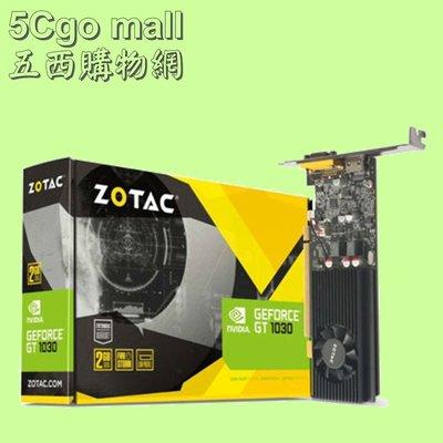 5Cgo【權宇】ZOTAC GeForce GTX 1030 ZT-P10300E-10L DDR5-2GB顯示卡 含稅