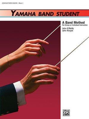 【599免運費】Yamaha Band Student,Book 1【Conductors Score】00-3921