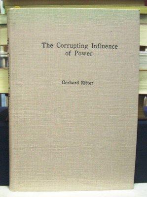 天母二手書店**The Corrupting Influence of Power Gerhard Ritter 牛津