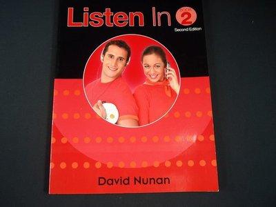 【考試院二手書】《Listen in》ISBN:0838404340│Heinle & Heinle│七~八成新(11F22)
