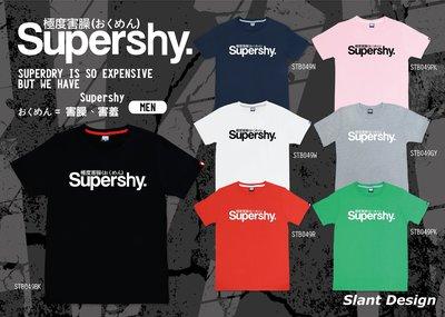 SLANT I'M NOT Superdry, IS Supershy 極度乾燥≠極度害臊 T-SHIRT 客製限量T恤