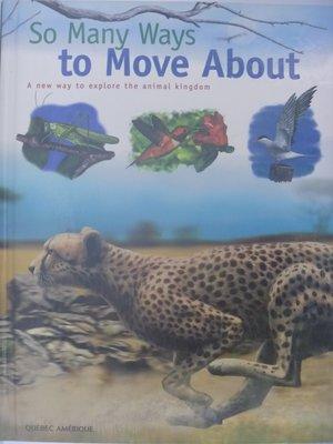 【月界二手書店】So Many Ways to Move About_...Animal Kindom〖少年童書〗AHZ