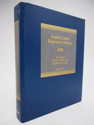 【月界】Applied Linear Regression Models-2版_John Neter〖大學理工醫〗AHR
