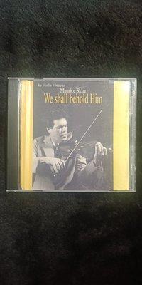 Maurice Sklar - We shall behold Him - 2004年版 碟片近新 - 151元起標