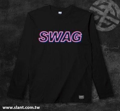 SLANT SWAG 字樣 贓物 時髦自信 英文字樣T恤 簡單低調  長袖棉T 限量T 客製T 平價長T