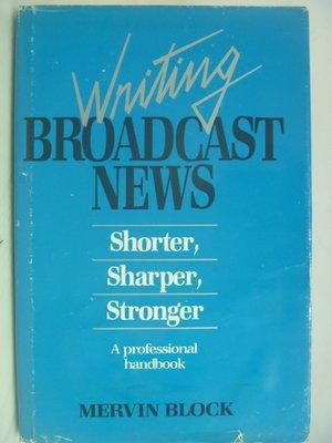 【月界二手書店】Writing Broadcast News_Mervin Block_廣播新聞 〖大學藝術傳播〗AFD