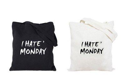 """{就是愛購物} 姐推薦的就是流行 Blue Monday症候群就要背I Hate Monday帆布環保包 """"預購"""""""