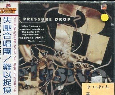 *真音樂* PRESSURE DROP / ELUSIVE 全新 K20802