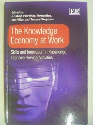 【月界二手書店】The Knowledge Economy at Work_Ian Miles等 〖大學商學〗AGR