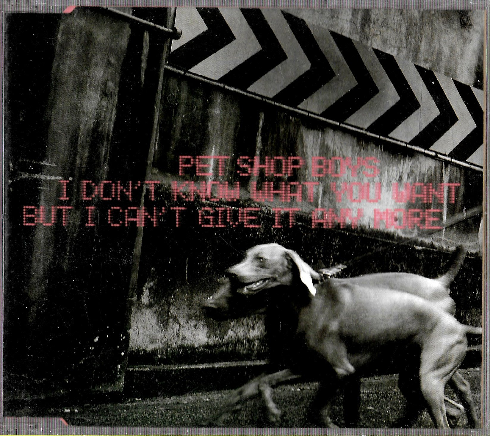 PetShopBoys / I Dont Know What You Want But I Cant Give