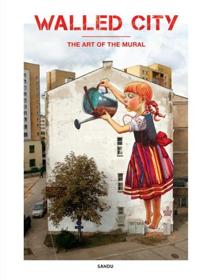 Walled City: the Art of Mural全球36位壁畫藝術家墻體涂鴉繪畫