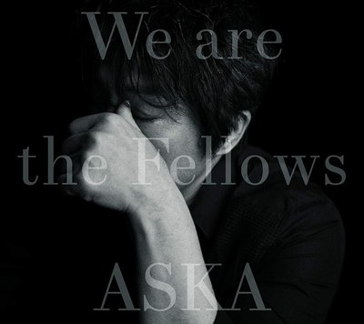 特價預購 ASKA 飛鳥涼 We are the Fellows (日版高音質 UHQCD) 最新2019 航空版