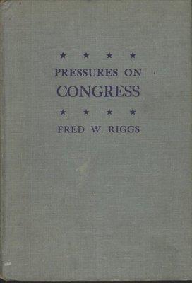 ///李仔糖舊書*1950年英文原版Pressures on Congress-作者Fred W.Riggs精裝
