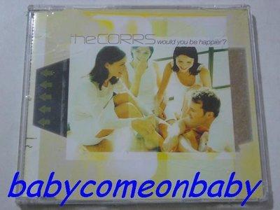 舊CD 英文單曲 THE CORRS 柯爾家族合唱團 Would you be happier 混音單曲3首 全新未拆封
