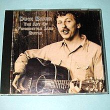 Duck Baker The Art Of Fingerstyle Jazz Guitar早期英版CD唱片NO IFPI