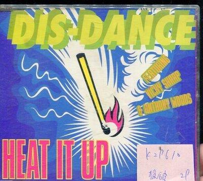 *真音樂* DIS-DANCE / HEAT IT UP 二手 K29610 (殼破)