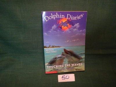 【愛悅二手書坊 10-20】Dolphin Diaries TOUCHING THE WAVES