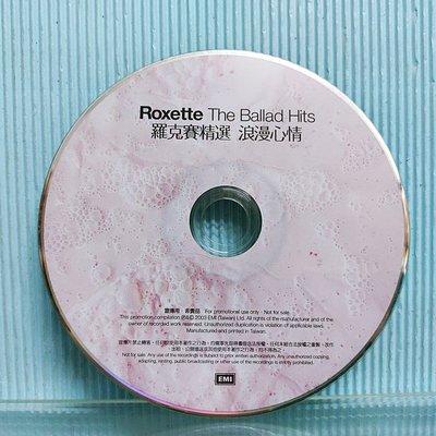 [ 南方 ] 裸片CD Roxette The Ballad Hits 宣傳片 T97