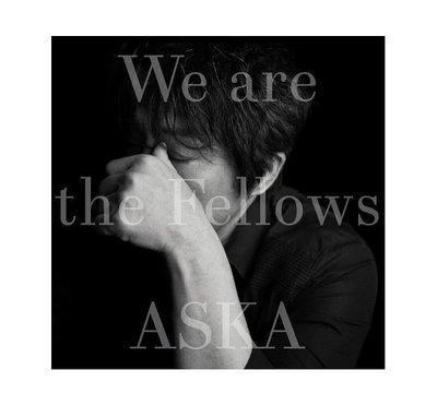 合友唱片 面交 自取 ASKA 飛鳥涼 / We are the Fellows CD