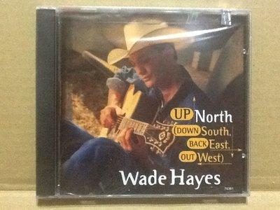 ~拉奇音樂~Wade Hayes UP NORTH(DOWN SOUTH ,BACK EAST,OUT WEST)未拆封