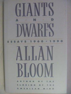 【月界2】Giants and Dwarfs Essays 1960-1990_Allan Bloom〖外文小說〗AFW