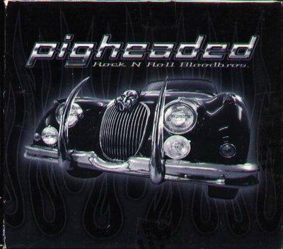 八八 - Pigheaded - Rock n roll bloodbros.