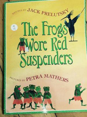 The Frogs Wore Red Suspenders Jack Prelutsky Petra Mathers 大27