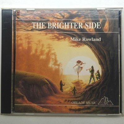 MIKE ROWLAND THE BRIGHTER SIDE 光明之歌 來自英國最迷人的鋼琴田園詩曲 附側標 留聲發行