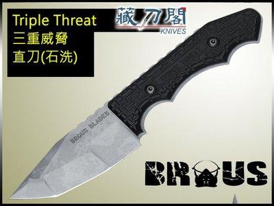 《藏刀閣》BROUS-(Triple Threat)三重威脅直刀(石洗)