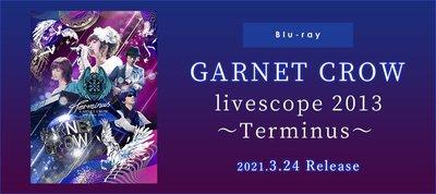 代訂 BD GARNET CROW livescope 2013 ~Terminus~ 初のBlu-ray化 日本版