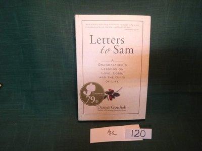 【愛悅二手書坊 17-49】Letters to Sam: A Grandfather's Lessons on Love, Loss, and the Gifts of Life(原文)