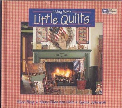 【傑美屋-縫紉之家】美國拼布書籍~Living with Little Quilts生活用的小拼布