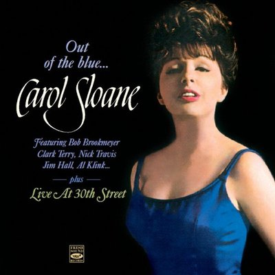 CAROL SLOANE - OUT OF THE BLUE CD + LIVE AT 30TH STREET