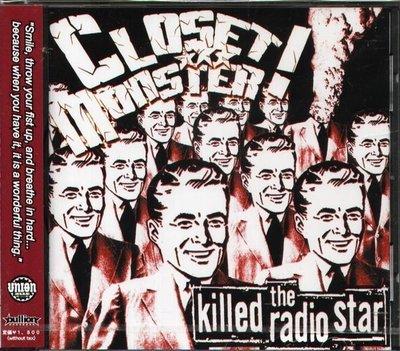 (甲上唱片) Closet Monster - The Killed Radio Star - 日盤