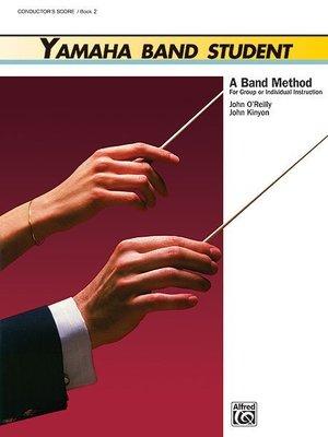 【599免運費】Yamaha Band Student, Book 2【Conductor Score】00-3942