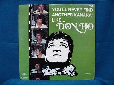 【黑膠時代】DON HO / YOU'LL NEVER FIND ANOTHER KANAHA LIKE...夏威夷歌手 [ 美版 ]