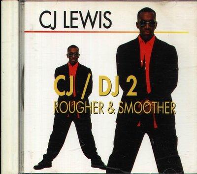 八八 - CJ LEWIS - C.J / DJ 2 ROUGHER & SMOOTHER - 日版 CD