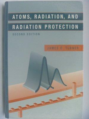 月界】Atoms,Radiation,and Radiation Protection_Turner〖大學理工醫〗AKX