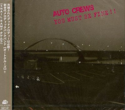 K - AUTO CREWS - YOU MUST BE FINE !! - 日版 - NEW