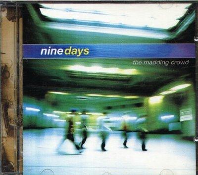 八八 - Nine Days - Madding Crowd