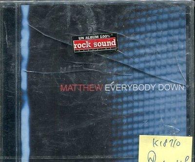 *真音樂* MATTHEW / EVERYBODY DOWN 全新 K18710 (殼破)