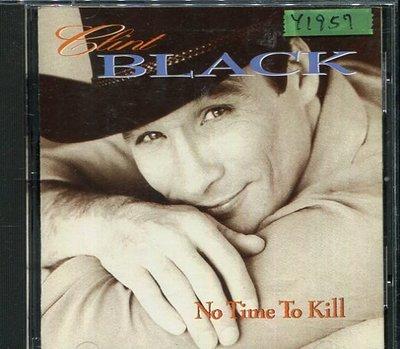 *還有唱片行* CLINT BLACK / NO TIME TO KILL 二手 Y1957