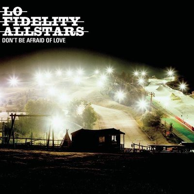 ##90 全新CD Lo Fidelity Allstars -Don't Be Afraid of Love 2002